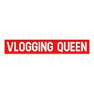 Vlogging Queen by Wave Lords United