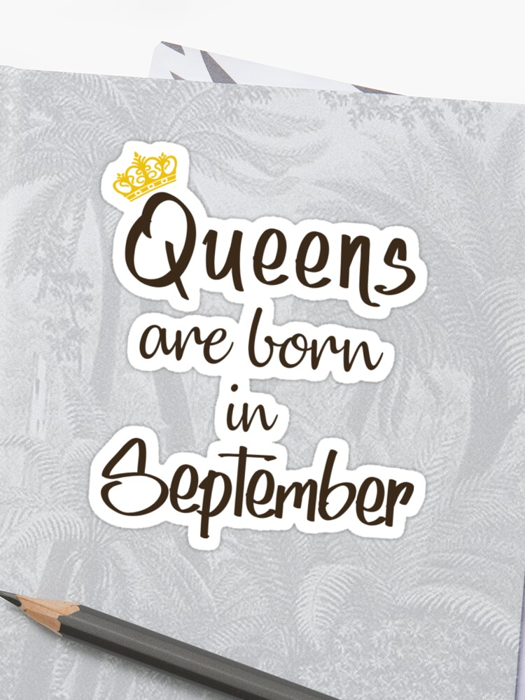 Queens Are Born In September T Shirt Birthday For Women Girl