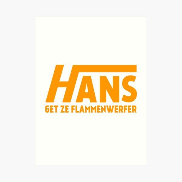 Hans Get Ze Flammenwerfer Art Print