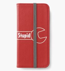 Can't Fix Stupid iPhone Wallet/Case/Skin