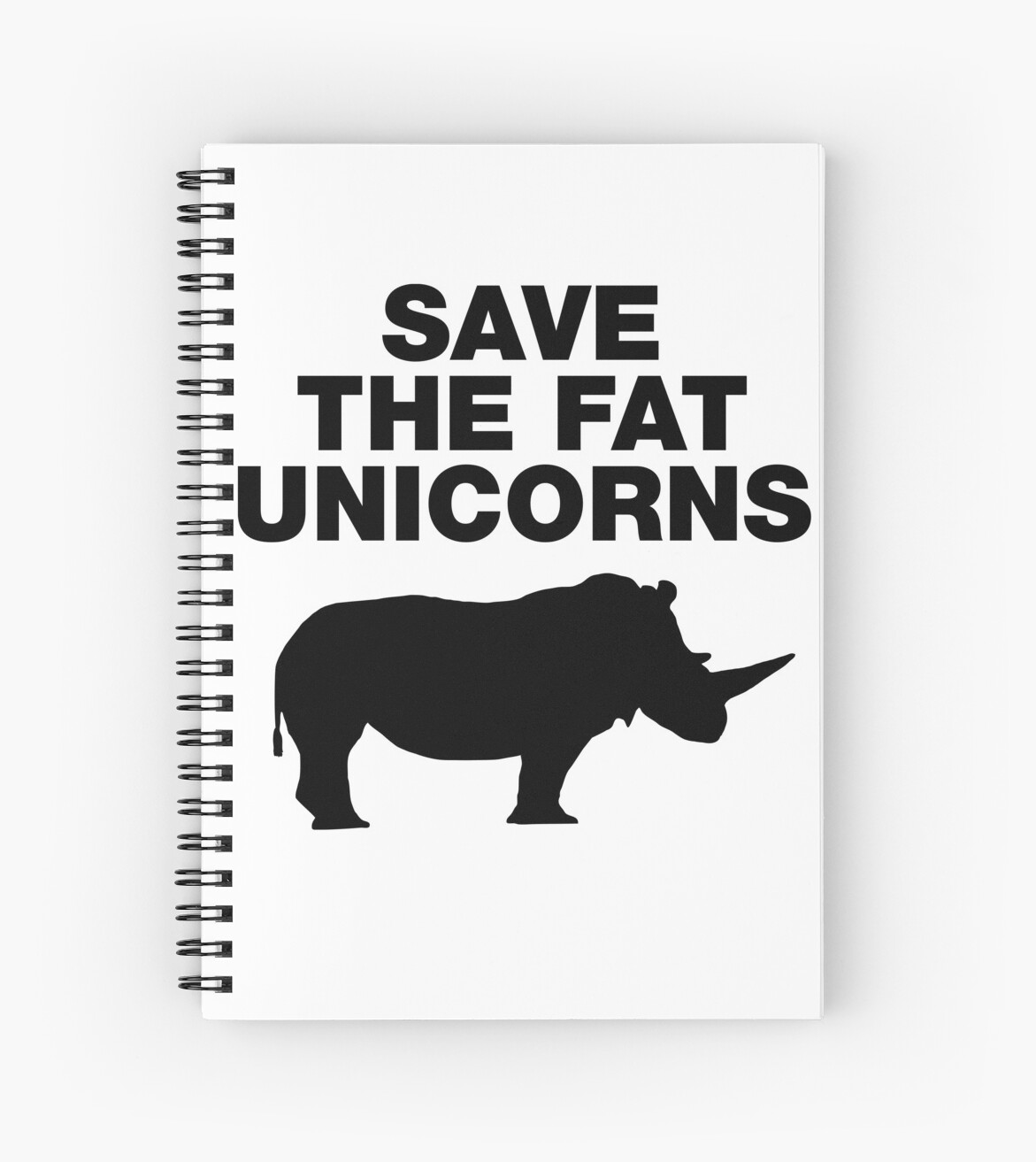 Save The Fat Unicorns Funny Quotes Unicorn Sayings Spiral Notebooks