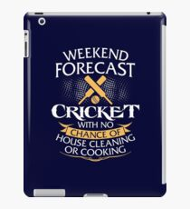 Weekend Forecast Cricket With No Chance Of House Cleaning Or Cooking iPad Case/Skin