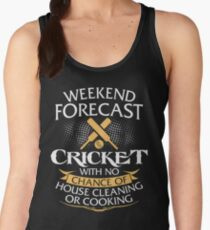 Weekend Forecast Cricket With No Chance Of House Cleaning Or Cooking Women's Tank Top