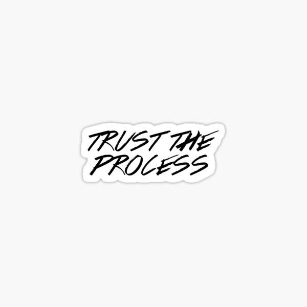 Faites confiance au processus Sticker