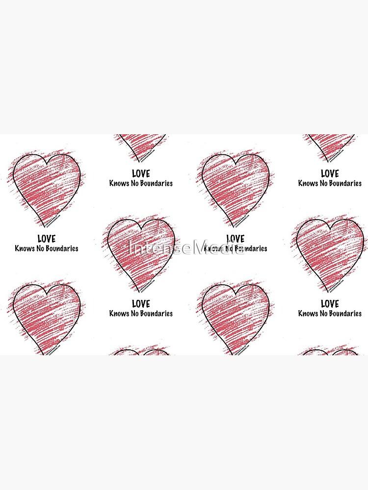 LOVE Knows No Boundaries by IntenseMedia