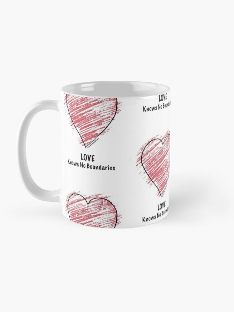 Alternate view of LOVE Knows No Boundaries Mug