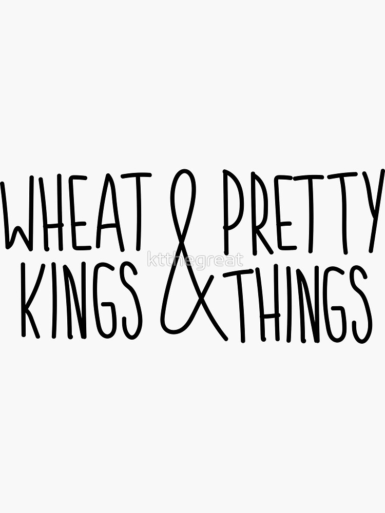 Wheat Kings and Pretty Things - Tragically Hip - Wheat Kings by ktthegreat