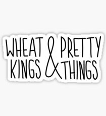 Wheat Kings and Pretty Things - Tragically Hip - Wheat Kings Sticker