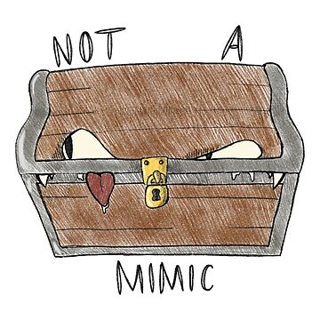 Not A Mimic by roseasaur