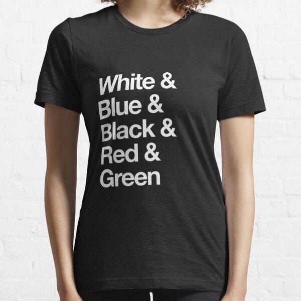 White & Blue & Black & Red & Green - Reversed Essential T-Shirt