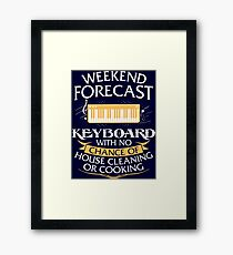 Weekend Forecast Keyboard With No Chance Of House Cleaning Or Cooking Framed Print