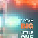 Dream Big Little One Mosaic Stained Glass by Beverly Claire Kaiya