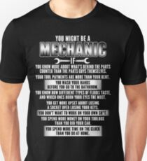 Mechanic – You might be a mechanic Unisex T-Shirt