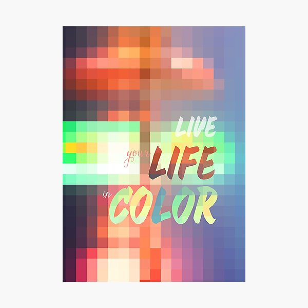 Live Your Life in Color Mosaic Stained Glass Photographic Print