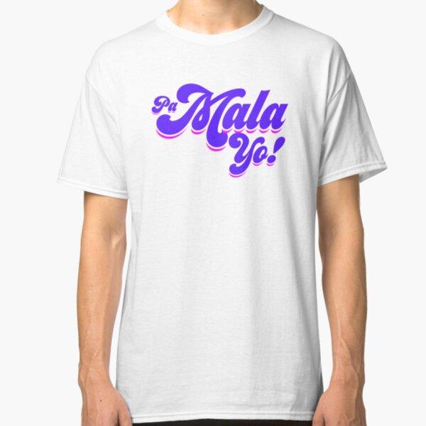 PA' MALA YO - OT2017 - 3 Camiseta clásica