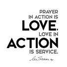 love, action - mother teresa by razvandrc