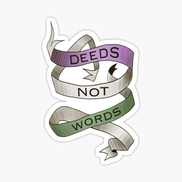 DEEDS NOT WORDS- Suffrage Movement Slogan Sticker