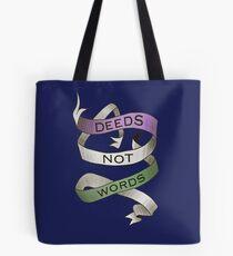DEEDS NOT WORDS- Suffrage Movement Slogan Tote Bag