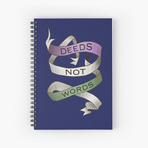 DEEDS NOT WORDS- Suffrage Movement Slogan Spiral Notebook