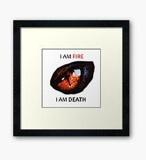 I am FIRE Framed Print