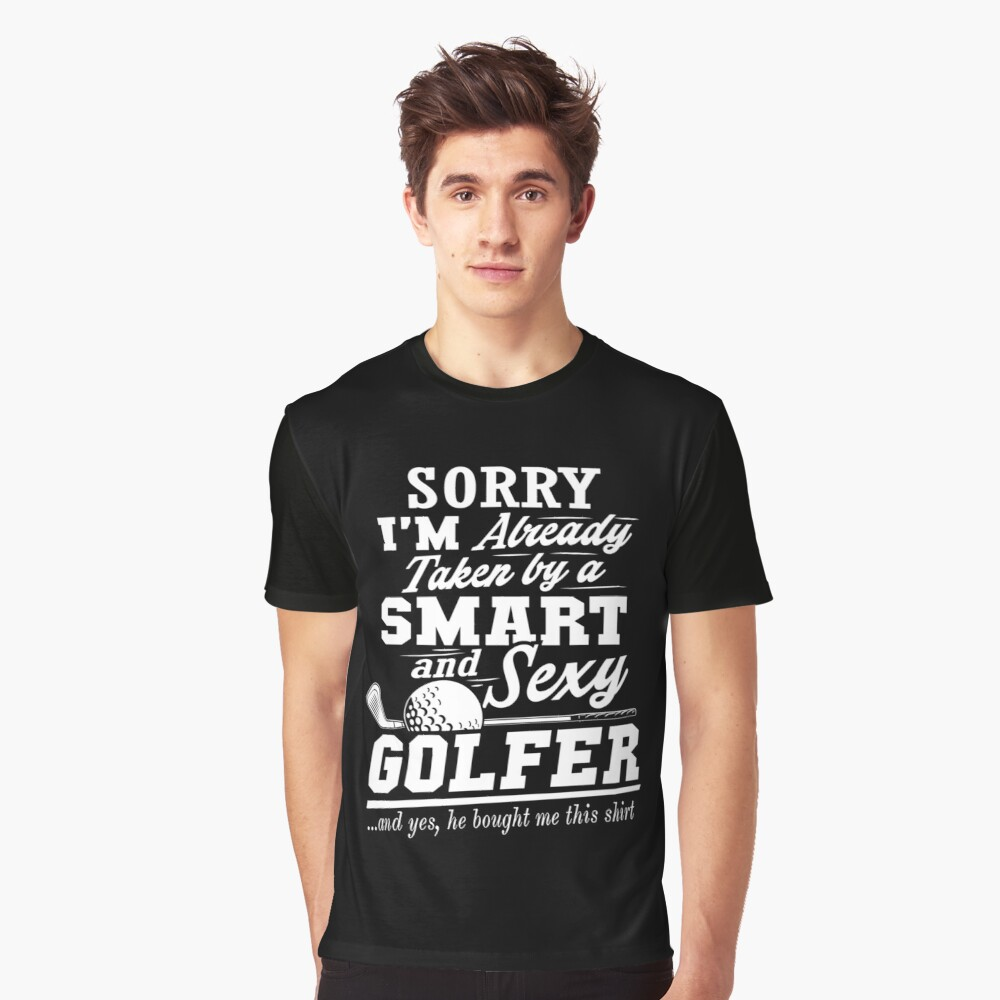 595ad72b Funny Golf Lover I'm Already Taken By A Smart Sexy Golfer Slim Fit T-Shirt