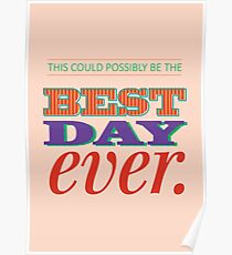 Today is Gonna Be a Great Day Poster