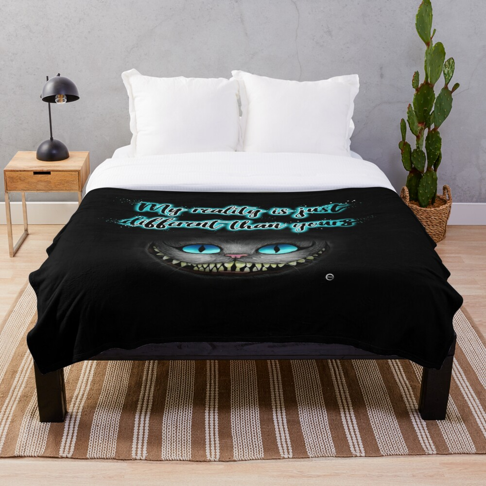 Cheshire Cat - My reality is just different than yours Throw Blanket