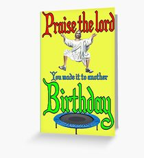 Praise Your Birthday Greeting Card