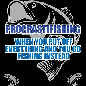 Fishing Angling Funny Design - Procrastifishing by kudostees