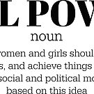 GIRL POWER DEFINITION - Style 3  by Maddison Green