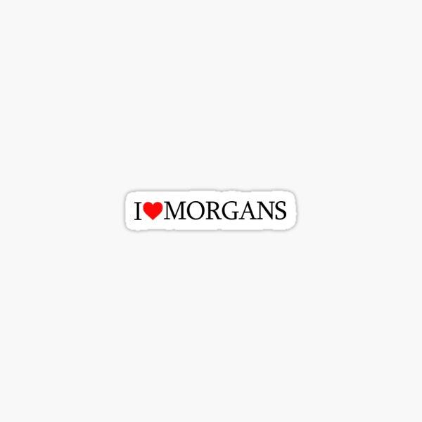 I Love Morgans Sticker