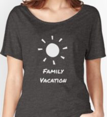 Family Vacation Womens Relaxed Fit T Shirt