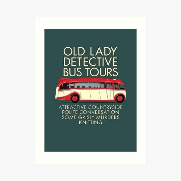Old Lady Detective Bus Tours Art Print