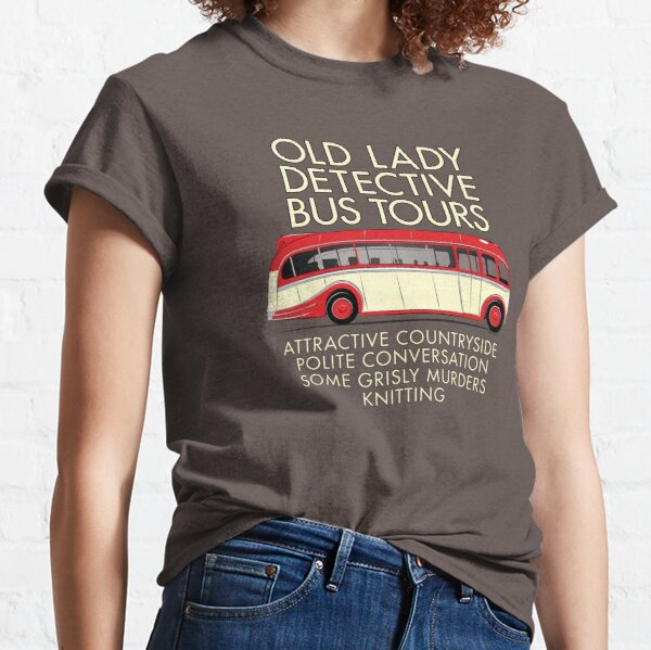 Old Lady Detective Bus Tours Classic T-Shirt