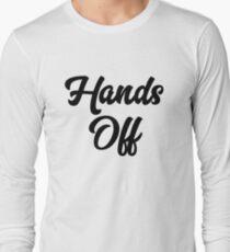 Hands Off Long Sleeve T-Shirt