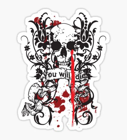 You Will Die Sticker