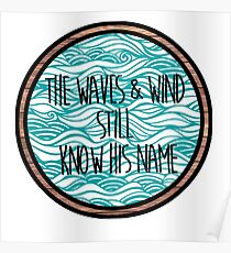 The Waves & Wind Still Know His Name Poster