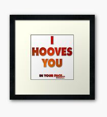 I hooves you in your Face by ReneOwen  Framed Print