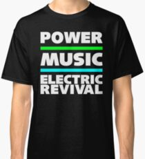 POWER. MUSIC. ELECTRIC REVIVAL. Classic T-Shirt