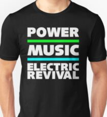POWER. MUSIC. ELECTRIC REVIVAL. Unisex T-Shirt