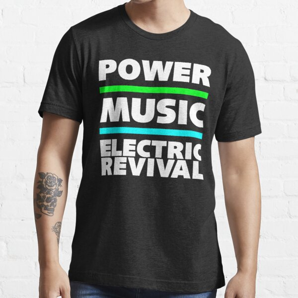 POWER. MUSIC. ELECTRIC REVIVAL. Essential T-Shirt