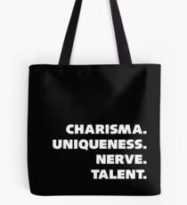 Charisma, Uniqueness, Nerve, and Talent. Tote Bag