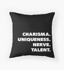 Charisma, Uniqueness, Nerve, and Talent. Throw Pillow