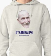Ralph Says Things - #TeamRalph  Pullover Hoodie
