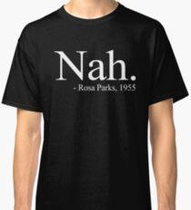 Nein. - Rosa Parks Shirt / Grafik / Schwarz Geschichte Classic T-Shirt