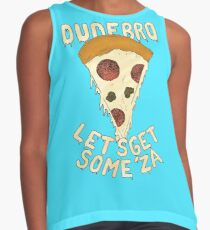 Dude Bro, Let's Get some 'Za Sleeveless Top