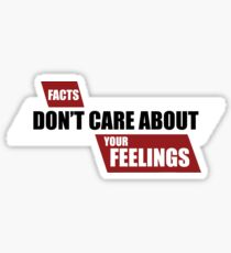 Facts Don't Care About Your Feelings - Ben Shapiro Show Sticker