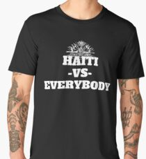 Haiti vs Everybody Political Anti-Trump Design Men's Premium T-Shirt