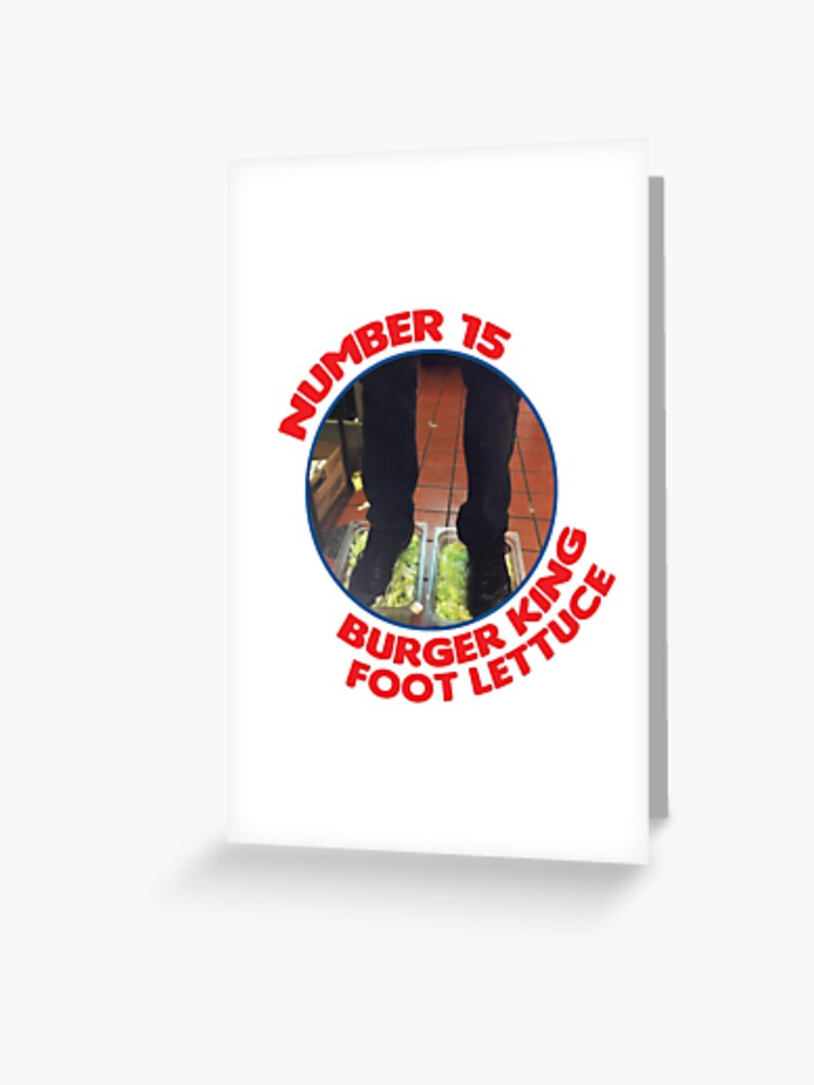 Number 15 Burger King Foot Lettuce | Greeting Card