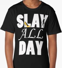 Slay All Day Long T-Shirt